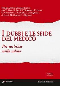 Copertina di 'I dubbi e le sfide del medico'