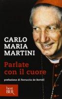 Parlate con il cuore - Carlo M. Martini