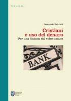 Cristiani e uso del denaro - Leonardo Salutati