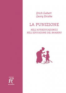 Copertina di 'La punizione. Nell'autoeducazione e nell'educazione del bambino'