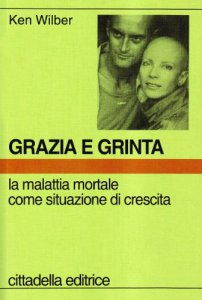 Copertina di 'Grazia e grinta. La malattia mortale come situazione di crescita'