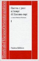 Guerra e pace ai tempi di Hammu-rapi. Le iscrizioni reali sumero-accadiche d'età paleo-babilonese [vol_1] - Seminara S.