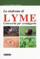 La sindrome di Lyme. Conoscerla per sconfiggerla - Girardin Andreani Christophe