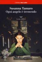 Ogni angelo è tremendo - Tamaro Susanna