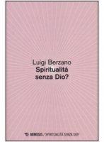 Spiritualità senza Dio? - Luigi Berzano