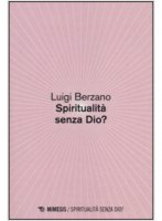 Spiritualit� senza Dio? - Luigi Berzano