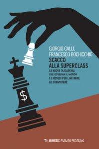 Copertina di 'Scacco alla superclass. La nuova oligarchia che governa il mondo e i metodi per limitarne lo strapotere'