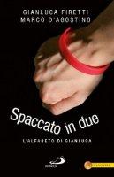 Spaccato in due - Gianluca Firetti, Marco DAgostino