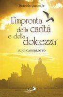 L' impronta della carità e della dolcezza - Domenico Agasso jr
