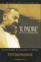 Il Padre. San Pio da Pietrelcina. Sacerdote carismatico - P. Marcellino Iasenzaniro