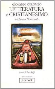 Copertina di 'Letteratura e cristianesimo nel primo Novecento'