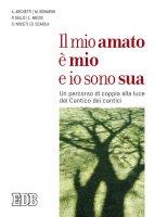 Il mio amato � mio e io sono sua - Adria Archetti,  Marco Bonarini,  Pietro Gallo,  Luciano Meddi, Serena Noceti,  Donatella Scaiola