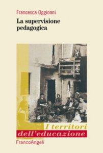 Copertina di 'La supervisione pedagogica'