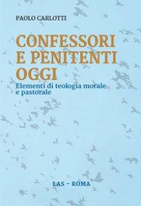 Copertina di 'Confessori e penitenti oggi'