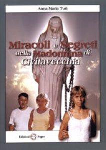 Copertina di 'Miracoli e segreti della Madonnina di Civitavecchia'