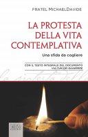 La protesta della vita contemplativa - fratel MichaelDavide, Papa Francesco