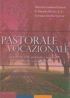 Pastorale vocazionale. - Lombard Garcia, Marcela, Antonio Rivero, German Sanchez Griese