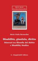 Disabilità, giustizia, diritto. - Maria Giulia Bernardini
