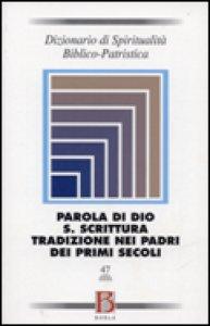 Copertina di 'Dizionario di spiritualità biblico-patristica / Parola di Dio. S. Scrittura. Tradizione nei padri dei primi secoli'