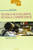 Scuola accogliente, scuola competente - Fiorin Italo