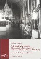 Arte antica in mostra. Rinascimento e Barocco genovesi negli anni di Orlando Grosso (1908-1948). Ediz. illustrata - Leonardi Andrea, Priarone