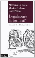Legalizzare la tortura? - Lalatta Costerbosa Marina, La Torre Massimo