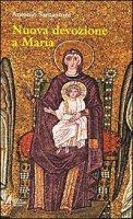 Nuova devozione a Maria. Maria, madre di Gesù nostra speranza - Antonio Santantoni
