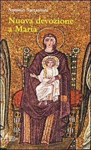Copertina di 'Nuova devozione a Maria. Maria, madre di Gesù nostra speranza'