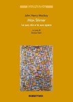 Max Stirner. La sua vita e la sua opera - Mackay John H.
