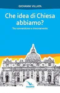 Copertina di 'Che idea di Chiesa abbiamo?'