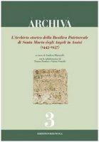 L'archivio storico della Basilica di Santa Maria degli Angeli (1445-1957) - Andrea Maiarelli