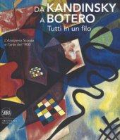 Da Kandinsky a Botero. Tutti in un filo. L'arazzeria Scassa e l'arte del '900. Ediz. a colori - Avanzo, Cincotti