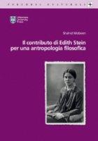 Il Contributo di Edith Stein per una antropologia filosofica - Shahid Mobeen