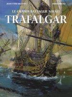 Trafalgar. Le grandi battaglie navali - Delitte Jean-Yves