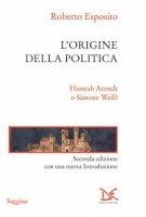 L'origine della politica - Roberto Esposito