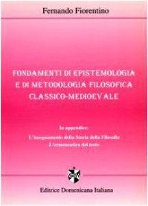 Copertina di 'Fondamenti di epistemologia e di metodologia filosofica classico-medievale'