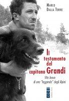 Il testamento del capitano Grandi - Marco Dalla Torre