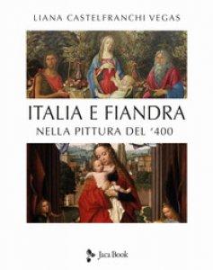 Copertina di 'Italia e Fiandra nella pittura del Quattrocento. Ediz. illustrata'