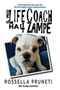 Copertina di 'Il mio life coach ha 4 zampe. Tante lezioni in una sola vita dal tuo fedele amico quattrozampe'