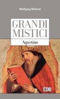Grandi mistici. Agostino - Wolfgang Wieland