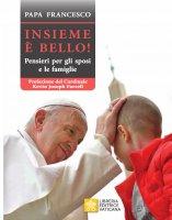 Insieme è bello - Francesco (Jorge Mario Bergoglio)