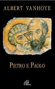 Copertina di 'Pietro e Paolo. Esercizi Spirituali biblici'