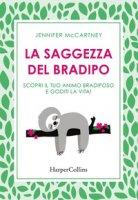 La saggezza del bradipo. Scopri il tuo animo bradiposo e goditi la vita! - McCartney Jennifer
