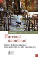 Racconti danubiani - Strazzari Francesco