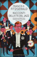 Racconti dell'età del jazz. Ediz. integrale - Fitzgerald Francis Scott