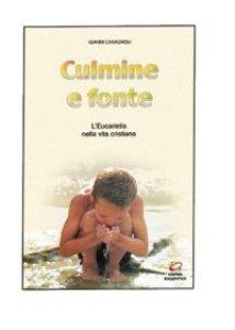 Copertina di 'Culmine e fonte. L'eucaristia nella vita cristiana'