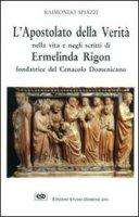 Madre Rigon. L'apostolato della verità - Spiazzi Raimondo