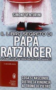 Copertina di 'Il libro segreto di papa Ratzinger'
