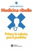 Medicina ribelle - Andrea Bertaglio