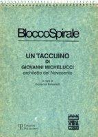 Blocco spirale: un taccuino di Giovanni Michelucci, architetto del Novecento